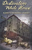 Destination White House: Barney's Incredible Journey