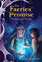 Wishes and Wings (The Faeries' Promise)