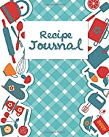 Recipe Journal: (Recipe Journal Vol. A18) Glossy Cover, (Size 8 X 10) Blank Cookbook to Write In, Paperback (Blank Cookbooks and Recipe Books), 100 Spacious Record.