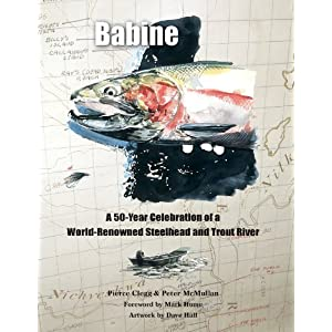 Babine: A 50-Year Celebration of a World-Renowned Steelhead and Trout River