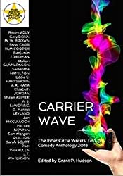 Carrier Wave: The Inner Circle Writers' Group Comedy Anthology 2018 (English Edition)