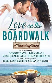 Love on the Boardwalk (A Cinnamon Bay Romance Book 1) by [Barrett, Nikki Lynn, Viragh, Brea, McDonell, Monique, Leah, Shannyn, Davé, Connie, Cortelyou, Holly]