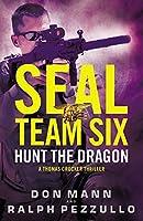 SEAL Team Six: Hunt the Dragon (SEAL Team Six Novels Book 6) [並行輸入品]