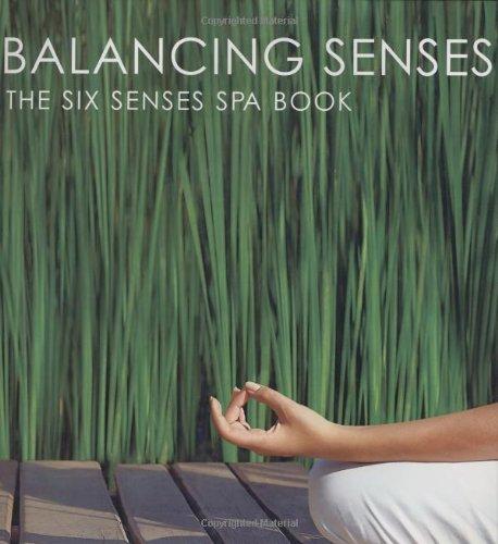Balancing Senses: The Six Senses Spa