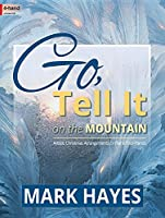 Go, Tell It on the Mountain: Artistic Christmas Arrangements for Piano Four-Hands