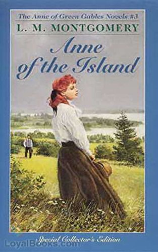 Anne of the Island - Lucy Maud Montgomery [Special edition] (Annotated) (English Edition)