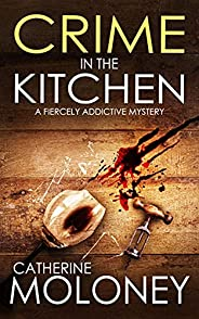 CRIME IN THE KITCHEN a fiercely addictive mystery (Detective Markham Mystery and Suspense Book 12)