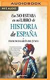 Eso no estaba en mi libro de Historia de España / That was not in my History of Spain book