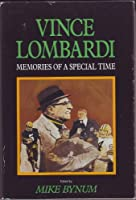 Vince Lombardi: Memories of a Special Time