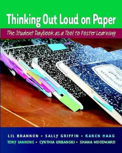 Download Thinking Out Loud on Paper: The Student Daybook as a Tool to Foster Learning 0325012296