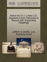 Aetna Ins Co V. Lewis U.S. Supreme Court Transcript of Record with Supporting Pleadings