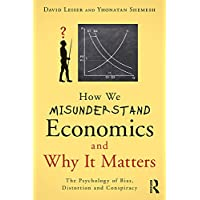 How We Misunderstand Economics and Why it Matters: The Psychology of Bias, Distortion and Conspiracy (English Edition)