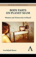 Body Parts on Planet Slum (Key Issues in Modern Sociology)