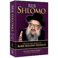 Reb Shlomo: The Life and Legacy of Rabbi Shlomo Freifeld