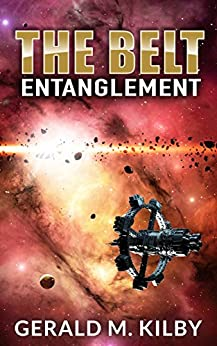 Entanglement: The Belt by [Kilby, Gerald M.]