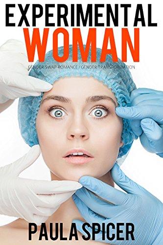 Experimental Woman: Gender Swap: Gender Transformation (English Edition)