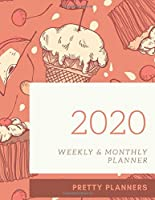 2020 Weekly and Monthly Planner: Beautiful Pink Planner with Cookies and Ice Creams, Perfect for Young Girl, to Plan to Do's, 8.5x11''