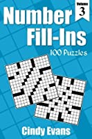 Number Fill-Ins Volume 3: 100 Fun Crossword-style Fill-In Puzzles With Numbers Instead of Words (Number Puzzle Fun) [並行輸入品]