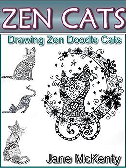 ZEN Cats: Drawing Amazing Zen Doodle Cats (Zen Doodle Art Book 3) by [McKenty, Jane]