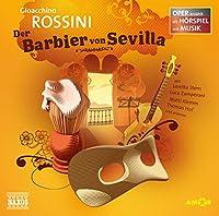 Der Barbier von Sevilla: Oper erzaehlt als Hoerspiel mit Musik