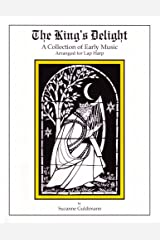 The King's Delight: a Collection of Early Music, Arranged for Lap Harp Paperback