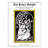 The King's Delight: a Collection of Early Music, Arranged for Lap Harp