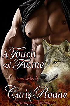 A Touch of Flame: A Paranormal Romance (The Flame Series  Book 5) by [Roane, Caris ]