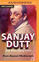 Sanjay Dutt: One Man, Many Lives