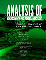 Analysis of Modeling Cumulative Noise Simulating Flights Volume 1: Analysis at Four National Parks