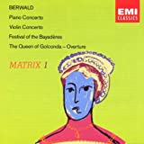 Berwald: Piano Concerto, Violin Concerto, The Queen of Golconda Overture