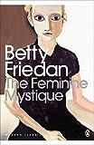 The Feminine Mystique (Penguin Modern Classics)