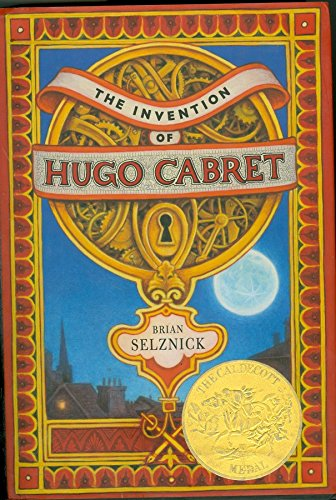 The Invention of Hugo Cabret: A Novel in Words and Pictures (Caldecott Medal Book)の詳細を見る