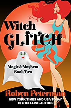 Witch Glitch: Magic and Mayhem Book Two by [Peterman, Robyn]
