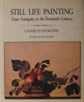 Still-Life Painting from Antiquity to the Present (ICON EDITIONS)