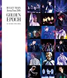 BULLET TRAIN ARENA TOUR 2018 GOLDEN EPOCH at SAITAMA SUPER ARENA