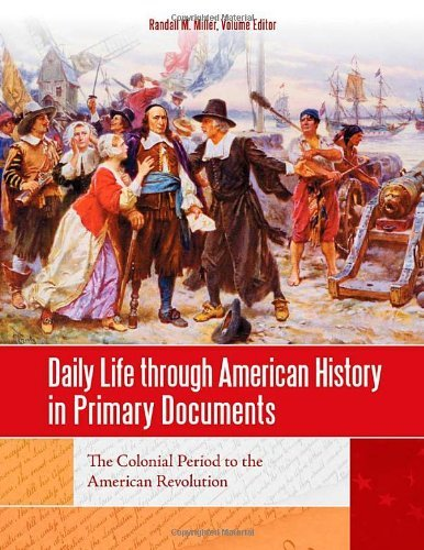Daily Life through American History in Primary Documents (English Edition)