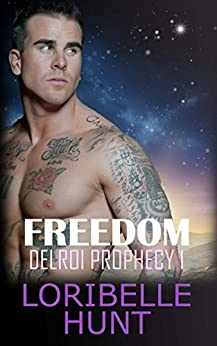 Freedom (Delroi Prophecy Book 1) by [Hunt, Loribelle]