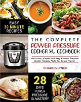 Power Pressure Cooker XL Cookbook: The Complete Power Pressure Cooker XL Cookbook Delicious, Simple and Easy Electric Pressure Cooker Recipes Made For Smart People