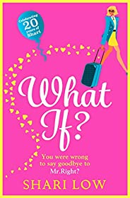 What If?: The best, laugh-out-loud romantic comedy for 2020 from Shari Low