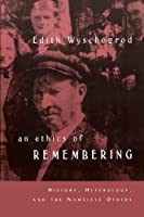 An Ethics of Remembering: History, Heterology, and the Nameless Others (Religion and Postmodernism)