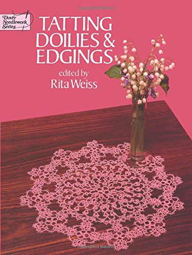 Tatting Doilies and Edgings (Dover Knitting, Crochet, Tatting, Lace)の詳細を見る