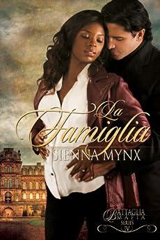 La Famiglia: A Mafia Crime Boss Romance (The Battaglia Mafia Series Book 4) by [Mynx, Sienna]