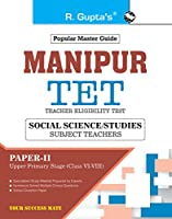Manipur (TET): Social Science/Studies Subject Teachers (Paper-II) Upper Primary Stage (Class VI-VIII) Guide