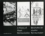 A History of Visual Communications / Geschichte der Visuellen Kommunikation