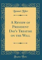 A Review of President Day's Treatise on the Will (Classic Reprint)