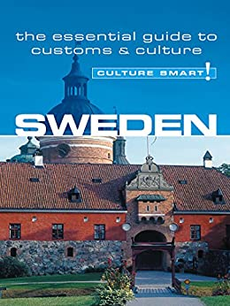 Sweden - Culture Smart!: The Essential Guide to Customs & Culture by [DeWitt, Charlotte J.]