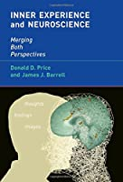 Inner Experience and Neuroscience: Merging Both Perspectives (A Bradford Book)