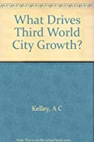 What Drives Third World City Growth?: A Dynamic General Equilibrium Approach (Princeton Legacy Library)