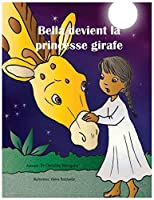 Bella devient la princesse girafe