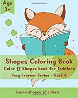 Shapes Coloring Book: Color & Shapes Book for Toddlers